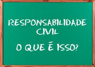 Entenda o que é responsabilidade civil